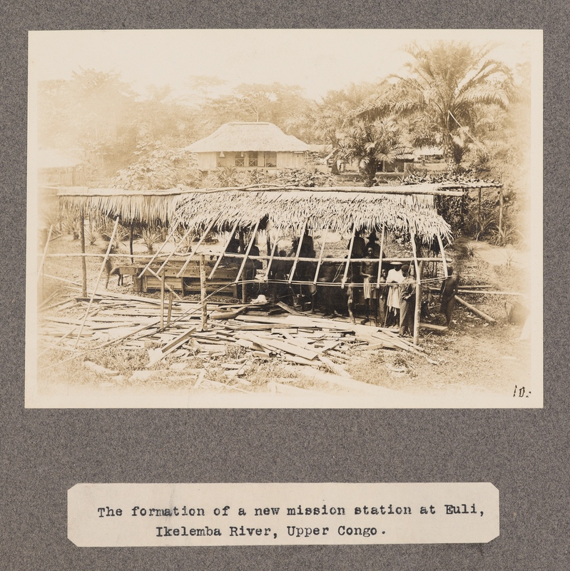 The formation of a new mission station at Euli, Ikelemba River, upper Congo