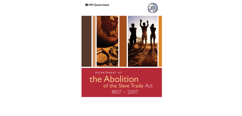 Bicentenary of the Abolition of the Slave Trade Act 1807-2007