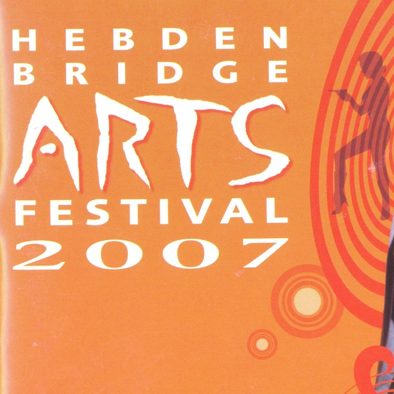Hebden Bridge Arts Festival 2007