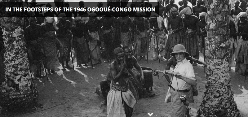 In the Footsteps of the 1946 Ogooué-Congo Mission, Online Exhibition, Europeana Collections