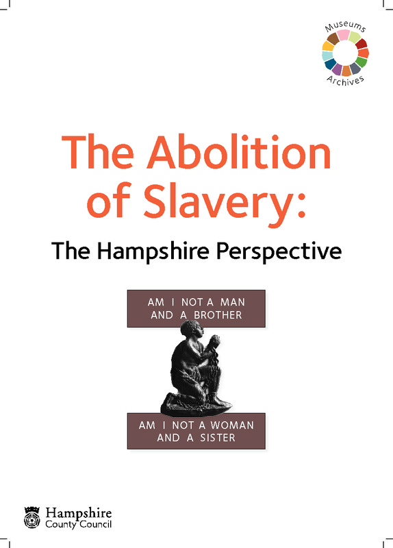 The Abolition of Slavery: The Hampshire Perspective
