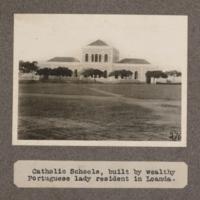 Catholic schools, built by wealthy Portuguese lady resident in Loanda