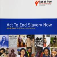 2007 Set All Free Act To End Slavery Now with Anti-Slavery International.pdf