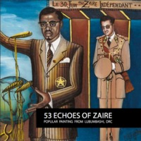 53 echoes of Zaire: Popular Painting from Lubumbashi Democratic Republic of Congo, Sulger-Buel Lovell Gallery, London (27 May – 30 June 2015)