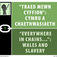Everywhere in Chains: Wales and Slavery